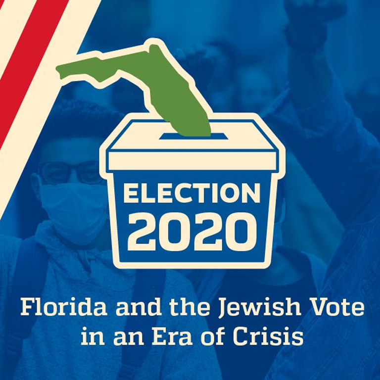 Election 2020 - Florida and the Jewish Vote in an Era of Crisis